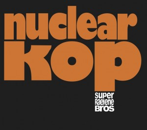 Super Raelene Brothers - Nuclear Kop CD